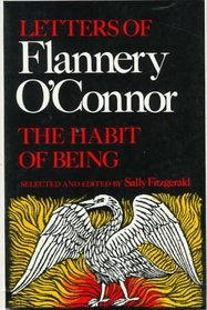The Habit of Being : Letters of Flannery O'Connor