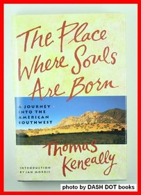 The Place Where Souls Are Born: A Journey into the Southwest (Destinations)