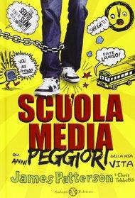 Scuola Media. Gli Anni Peggiori Della Mia Vita (Middle School: The Worst Years of My Life) (Italian Edition)