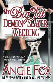 My Big Fat Demon Slayer Wedding (Accidental Demon Slayer, Bk 5)