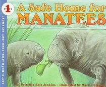 A Safe Home for Manatees: Stage 1 (Let-Read-and-Find-Out Science Stage 1)