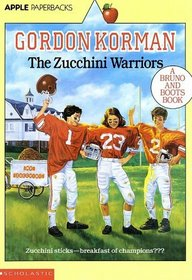 The Zucchini Warriors (Bruno and Boots, Bk 5)