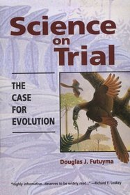 Science on Trial: The Case for Evolution