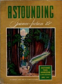 Astounding Science Fiction  (April 1942) Volume XXIX, No. 2