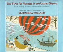 The First Air Voyage in the United States: The Story of Jean-Pierre Blanchard
