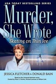 Skating on Thin Ice (Murder, She Wrote, Bk 35)