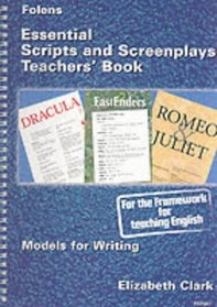 Essential Scripts and Screen Plays: Teacher Book (Models for Writing)