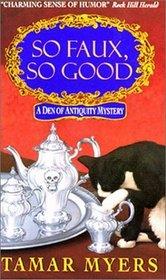So Faux, So Good (Den of Antiquity, Bk 4)