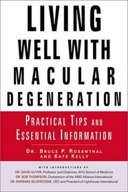 Living Well With Macular Degeneration: Practical Tips and Essential Information