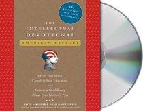 The Intellectual Devotional: American History (Audio CD) (Unabridged)