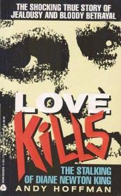 Love Kills: The Stalking of Diane Newton King