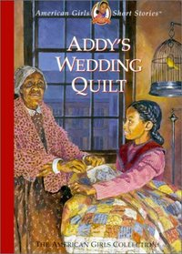 Addy's Wedding Quilt (American Girls Collection)