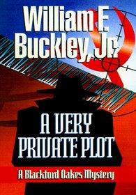 A Very Private Plot: A Blackford Oakes Mystery (Blackford Oakes Novel)