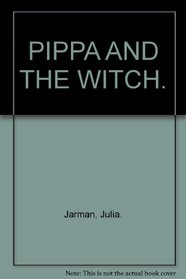 PIPPA AND THE WITCH.