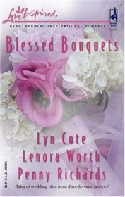 Blessed Bouquets: Wed by a Prayer / The Dream Man / Small-Town Wedding (Love Inspired, No 304)