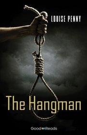 The Hangman (Chief Inspector Armand Gamache Novella)
