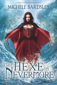 Eine Hexe in Nevermore (Never Again) (Wizards of Nevermore, Bk 1) (German Edition)
