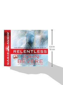 Relentless (Library Edition): The Power You Need to Never Give Up