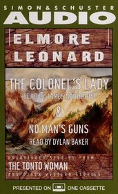 Elmore Leonard, The Colonel's Lady and No Man's Gun : Unabridged Stories from The Tonto Woman and Other Western Stories