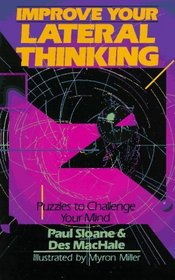 Improve Your Lateral Thinking: Puzzles To Challenge Your Mind