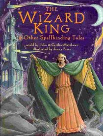 The Wizard King: & Other Spellbinding Tales