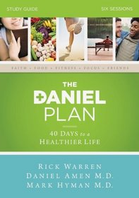 The Daniel Plan Study Guide: 40 Days to a Healthier Life (Daniel Plan The)