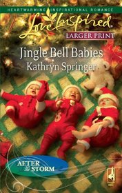 Jingle Bell Babies (After the Storm, Bk 6) (Love Inspired, No 530) (Larger Print)