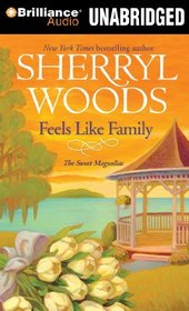 Feels Like Family (Sweet Magnolias, Bk 3) (Audio CD) (Unabridged)