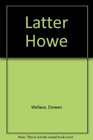 Latter Howe,