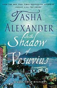 In the Shadow of Vesuvius: A Lady Emily Mystery (Lady Emily Mysteries)