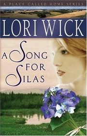 A Song for Silas (Place Called Home, Bk 2)