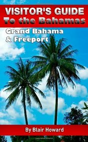 Visitor's Guide to the Bahamas - Grand Bahama & Freeport