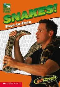 Snakes! Face-to-Face