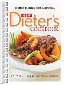 New Dieter's Cookbook : Eat Well, Feel Great, Lose Weight
