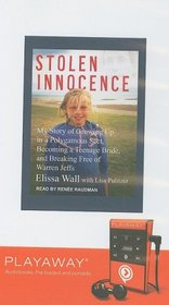 Stolen Innocence: My Story of Growing Up in a Polygamous Sect, Becoming a Teenage Bride, and Breaking Free of Warren Jeffs [With Headphones] (Playaway Adult Nonfiction)