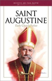 Saint Augustine: Early Church Father (Heroes of the Faith)