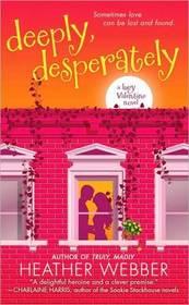 Deeply, Desperately (Lucy Valentine, Bk 2)