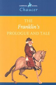 The Franklin's Prologue and Tale (Cambridge School Chaucer)