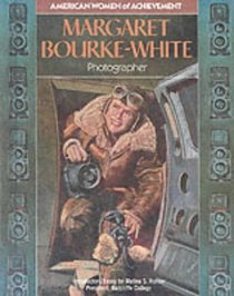 Margaret Bourke-White (American Women of Achievement)