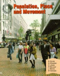 Population, Place and Movement: Student Book (Geography: People and Environments)