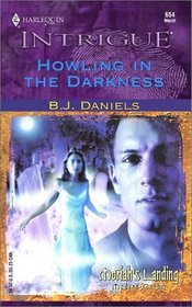 Howling in the Darkness (Moriah's Landing, Bk 2) (Harlequin Intrigue, No 654)
