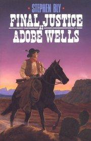 Final Justice at Adobe Wells (The Stuart Brannon Western Adventure)