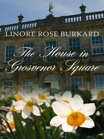 The House in Grosvenor Square (Forsythe, Bk 2) (Large Print)