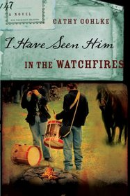 I Have Seen Him in the Watchfires (Civil War, Bk. 2)