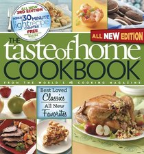 Taste of Home Cookbook, 3rd Edition: Best Loved Classics and All-New FavoritesBonus Chapter: 30 Minute Light Recipes