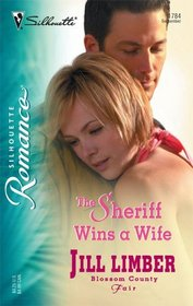 The Sheriff Wins a Wife (Blossom County Fair) (Silhouette Romance, No 1784)