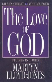 The Love of God: Life in Christ : Studies in 1 John