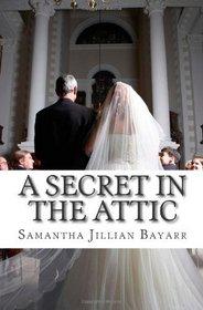 A Secret in the Attic: A Novella
