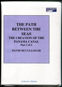 The Path Between the Seas: The Creation of the Panama Canal