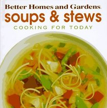 Better Homes and Gardens Soups  Stews (Cooking for Today)